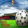 Dirty soccer e ultrà bombaroli: scommettiamo che il calcio è morto?