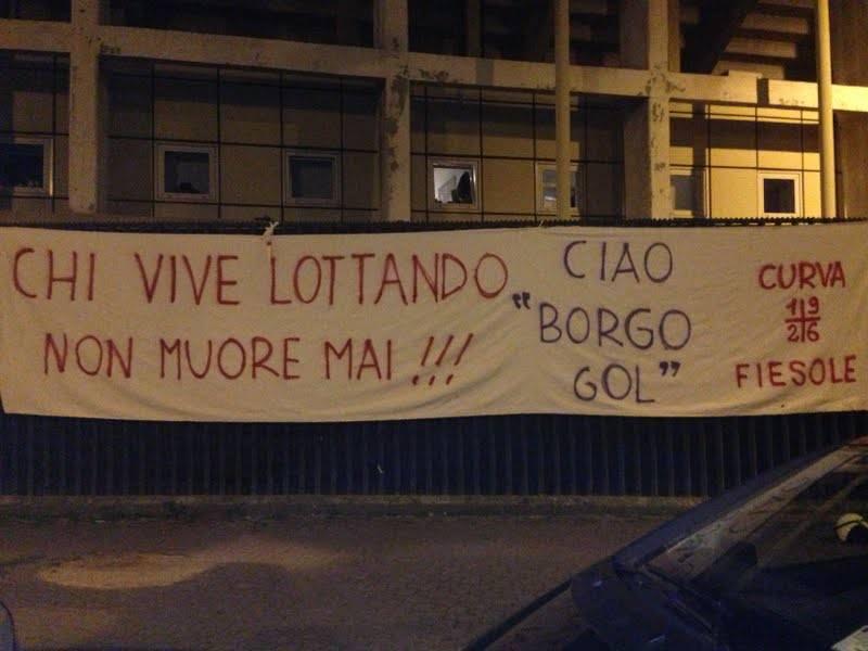 """""""Chi vivw lottando non muore mai"""" questo lo striscione della Fiesole per Borgonovo"""