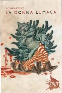 """copertina del libro """"La Donna Lumaca"""" di Rosaria Iodice"""
