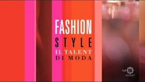 Fashion Style: Il nuovo talent show dedicato alla moda
