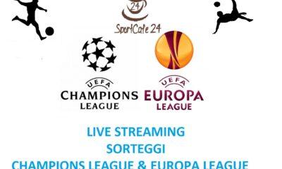 Sorteggi Champions League ed Europa League