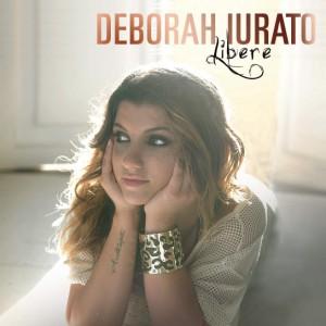 """Deborah Iurato:il nuovo album """" Libere """""""